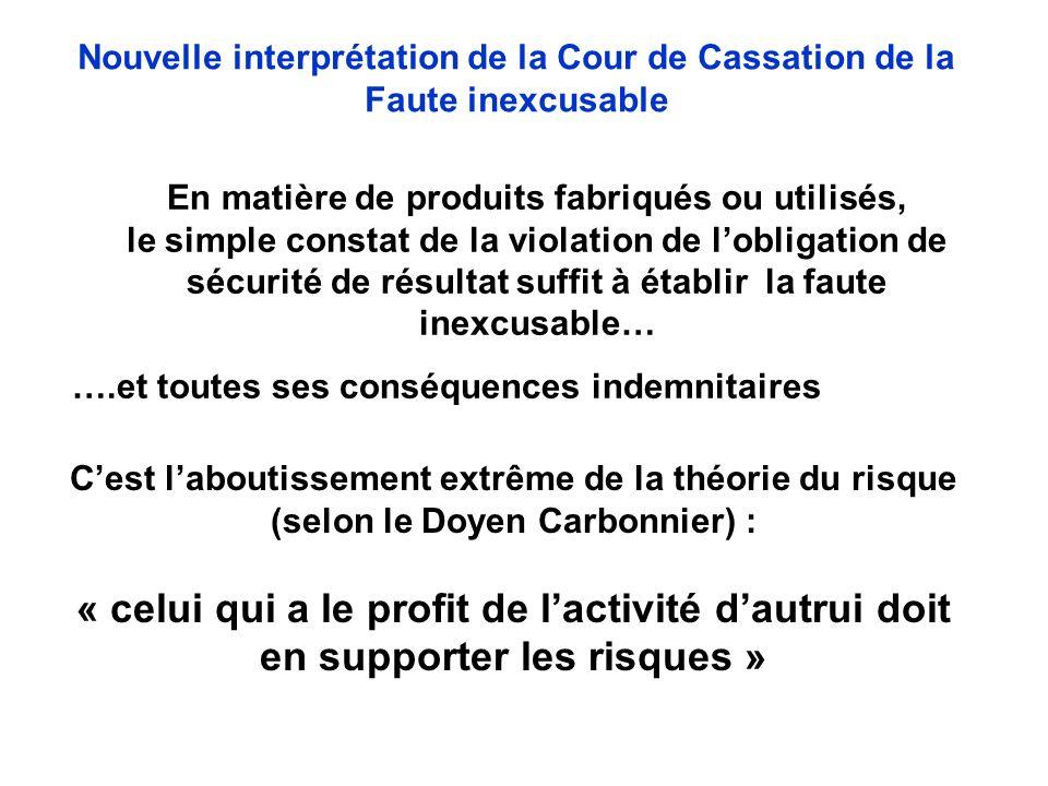 En matière de produits fabriqués ou utilisés, le simple constat de la violation de lobligation de sécurité de résultat suffit à établir la faute inexc