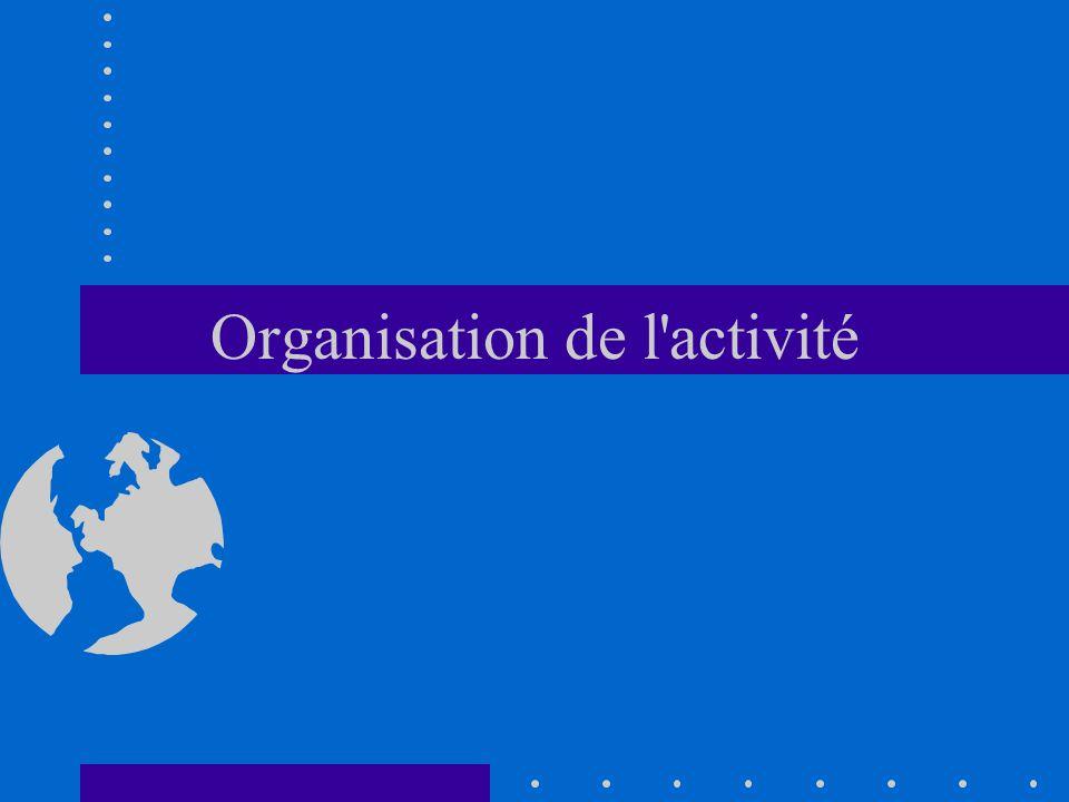 Organisation de l'activité