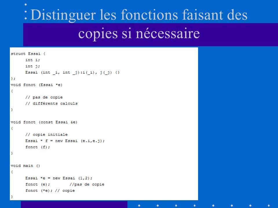 Distinguer les fonctions faisant des copies si nécessaire
