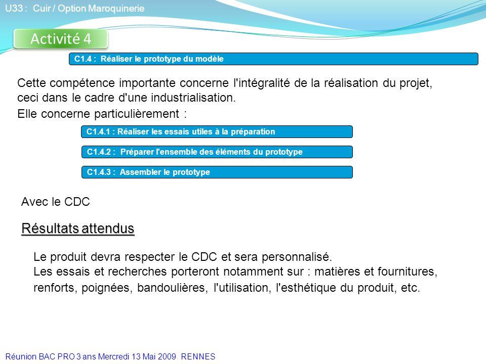 Avec le CDC Activité 4 U33 : Cuir / Option Maroquinerie C1.4 : Réaliser le prototype du modèle Cette compétence importante concerne l'intégralité de l