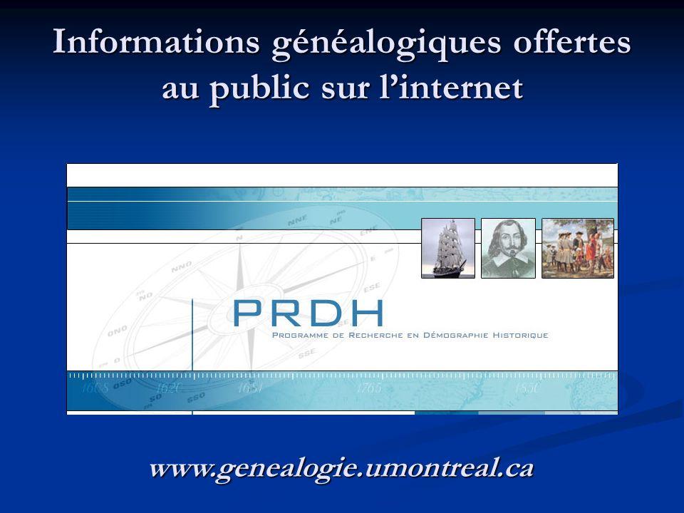 Informations généalogiques offertes au public sur linternet www.genealogie.umontreal.ca