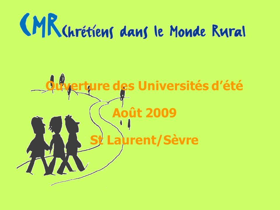 Ouverture des Universités dété Août 2009 St Laurent/Sèvre