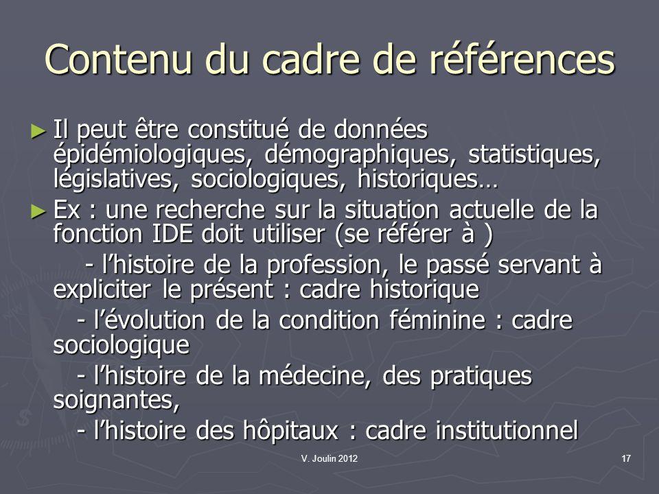 V. Joulin 201217 Contenu du cadre de références Il peut être constitué de données épidémiologiques, démographiques, statistiques, législatives, sociol