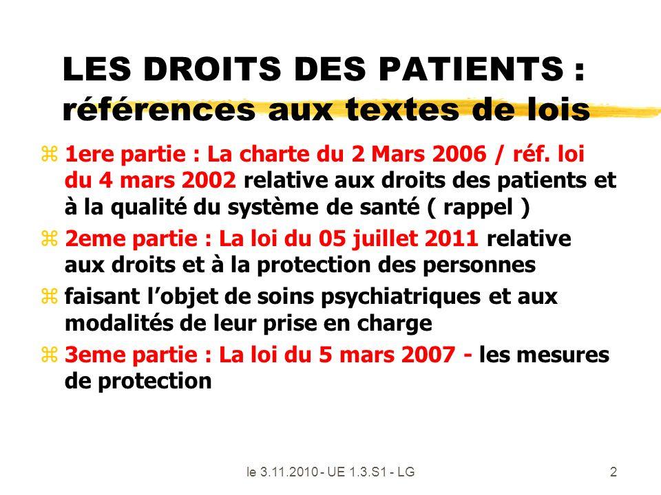 le 3.11.2010 - UE 1.3.S1 - LG2 LES DROITS DES PATIENTS : références aux textes de lois z1ere partie : La charte du 2 Mars 2006 / réf. loi du 4 mars 20