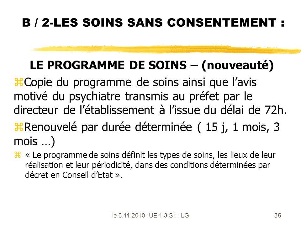 B / 2-LES SOINS SANS CONSENTEMENT : LE PROGRAMME DE SOINS – (nouveauté) zCopie du programme de soins ainsi que lavis motivé du psychiatre transmis au