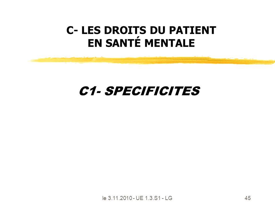 le 3.11.2010 - UE 1.3.S1 - LG45 C- LES DROITS DU PATIENT EN SANTÉ MENTALE C1- SPECIFICITES