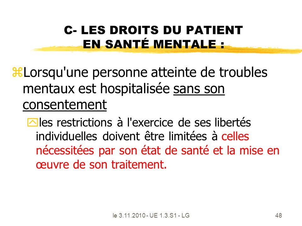 le 3.11.2010 - UE 1.3.S1 - LG48 C- LES DROITS DU PATIENT EN SANTÉ MENTALE : zLorsqu'une personne atteinte de troubles mentaux est hospitalisée sans so