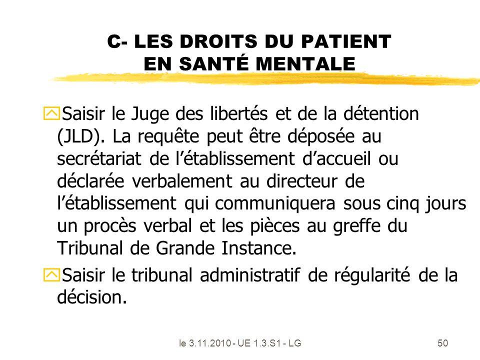 C- LES DROITS DU PATIENT EN SANTÉ MENTALE ySaisir le Juge des libertés et de la détention (JLD). La requête peut être déposée au secrétariat de létabl