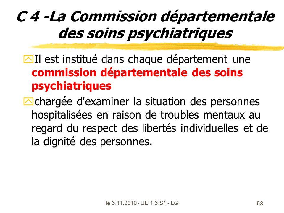 le 3.11.2010 - UE 1.3.S1 - LG 58 C 4 -La Commission départementale des soins psychiatriques yIl est institué dans chaque département une commission dé