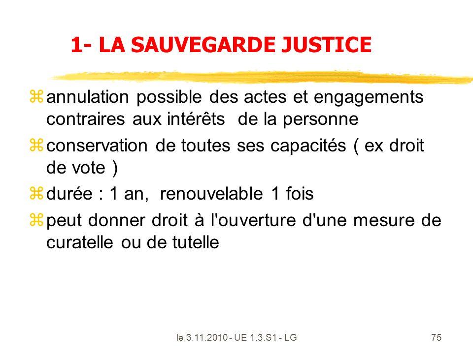 le 3.11.2010 - UE 1.3.S1 - LG75 1- LA SAUVEGARDE JUSTICE zannulation possible des actes et engagements contraires aux intérêts de la personne zconserv