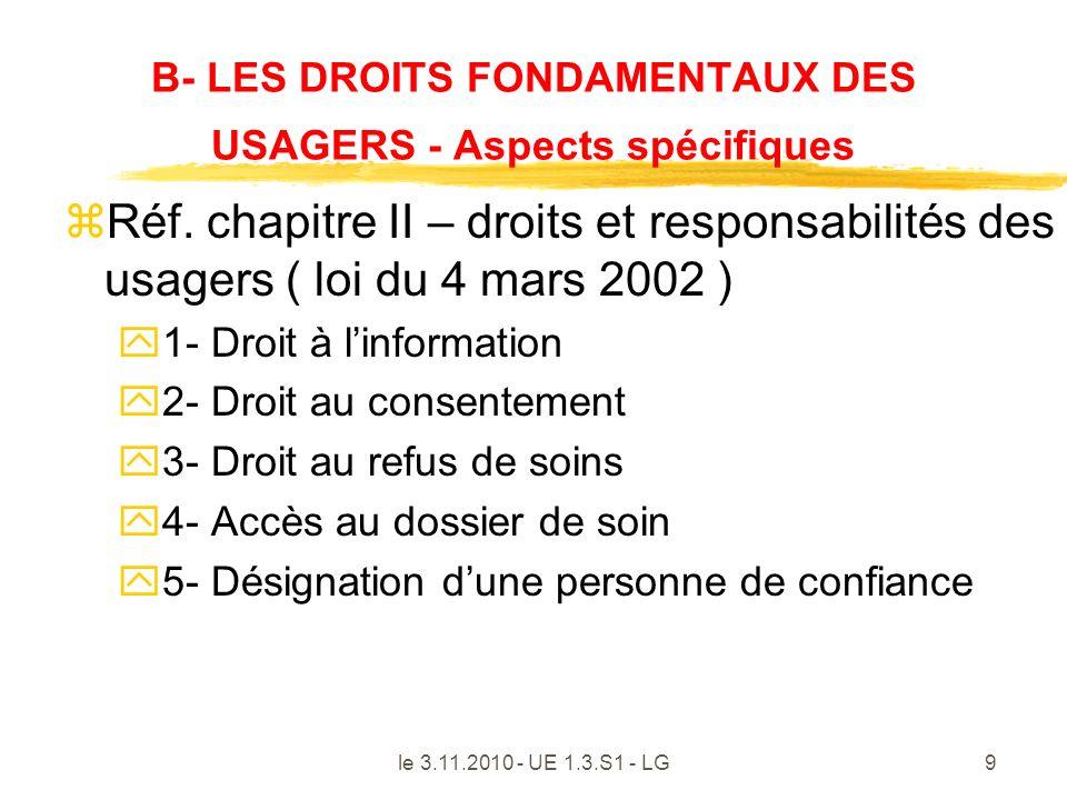 9 B- LES DROITS FONDAMENTAUX DES USAGERS - Aspects spécifiques zRéf. chapitre II – droits et responsabilités des usagers ( loi du 4 mars 2002 ) y1- Dr