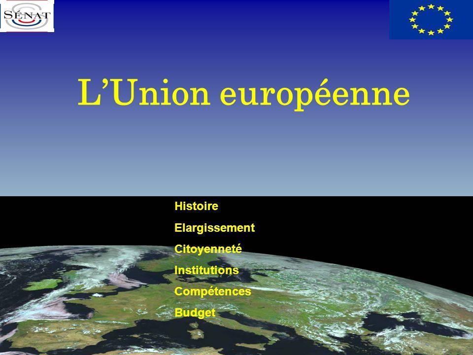 LUnion européenne Histoire Elargissement Citoyenneté Institutions Compétences Budget