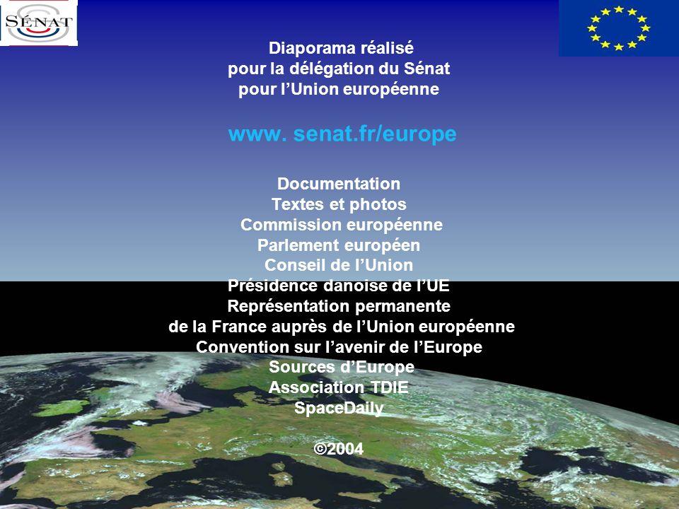Diaporama réalisé pour la délégation du Sénat pour lUnion européenne www. senat.fr/europe Documentation Textes et photos Commission européenne Parleme