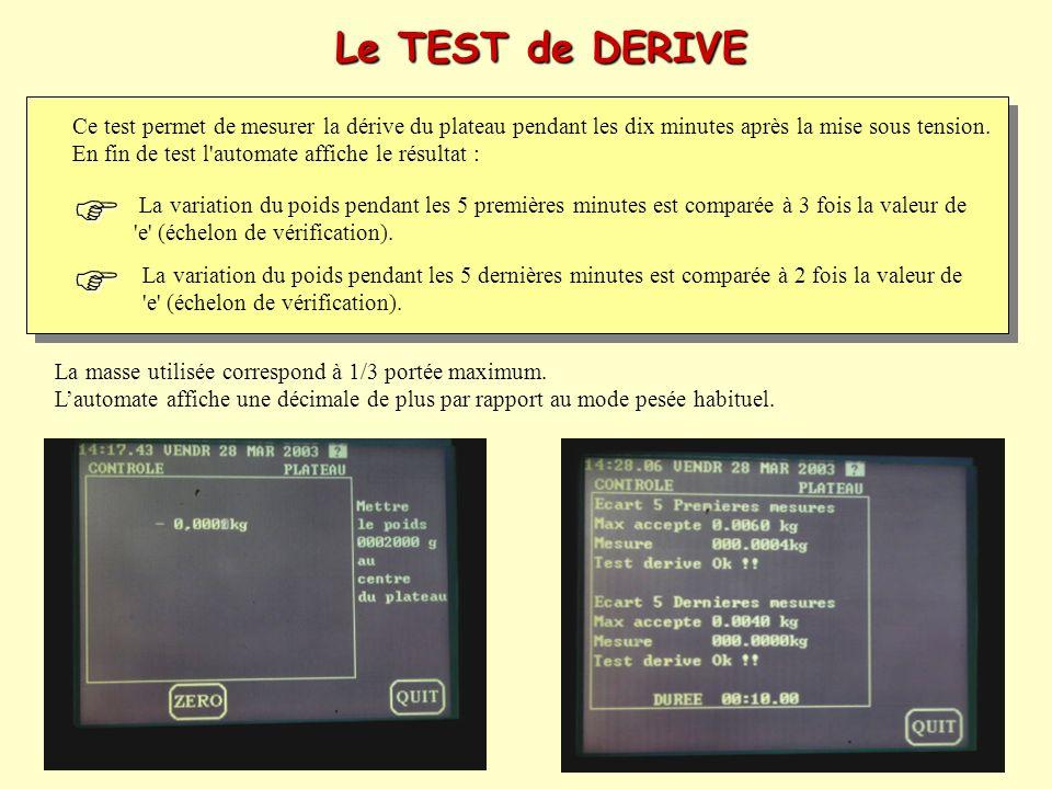 Ce test permet de mesurer la dérive du plateau pendant les dix minutes après la mise sous tension. En fin de test l'automate affiche le résultat : La