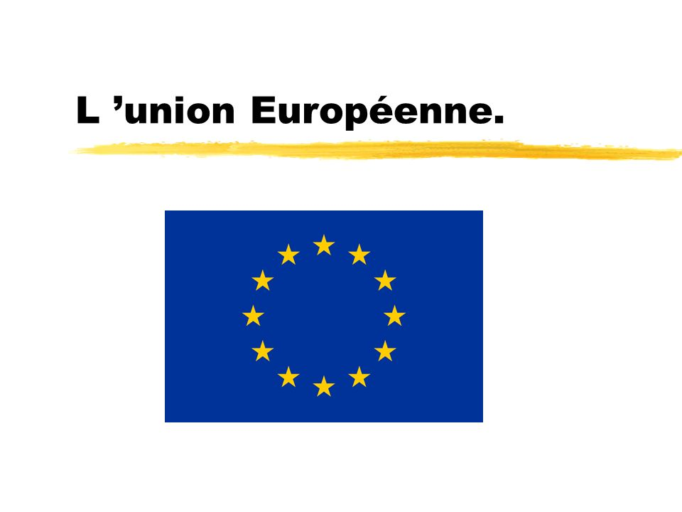 L union Européenne.