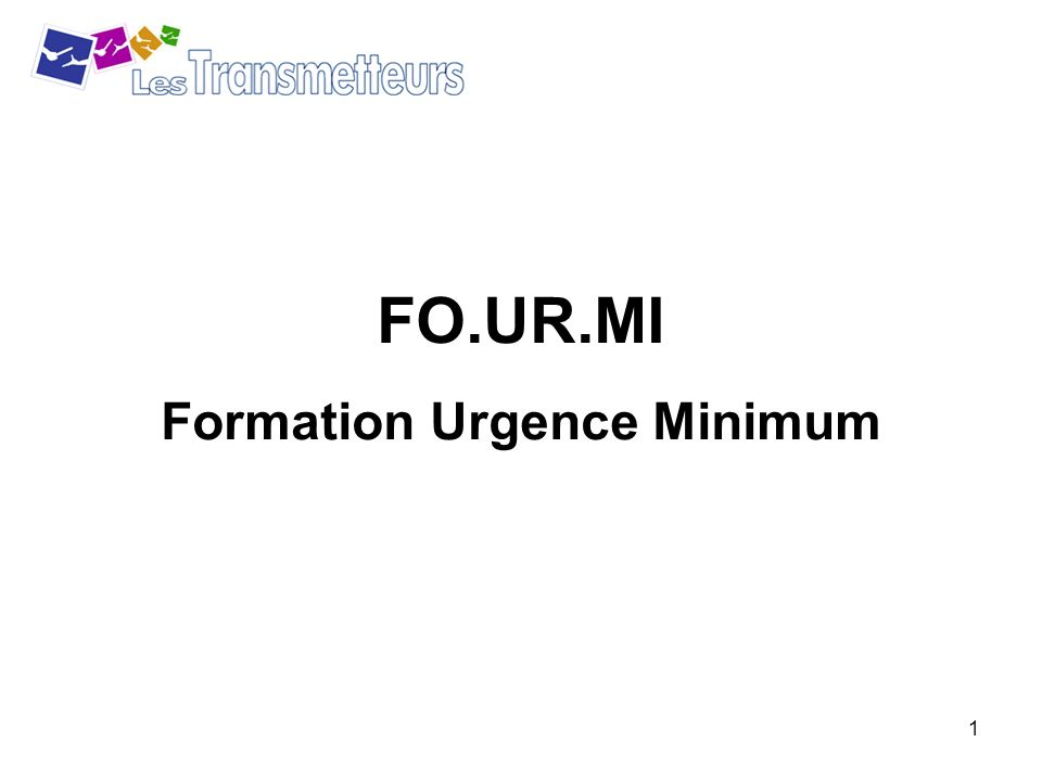 1 FO.UR.MI Formation Urgence Minimum