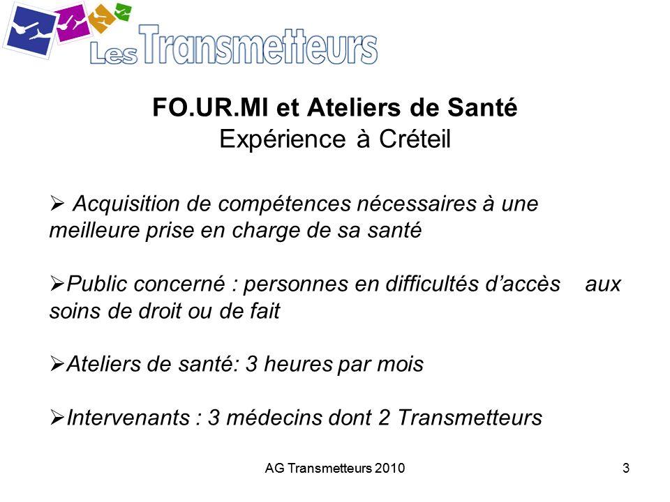 AG Transmetteurs 20103 FO.UR.MI et Ateliers de Santé Expérience à Créteil Acquisition de compétences nécessaires à une meilleure prise en charge de sa