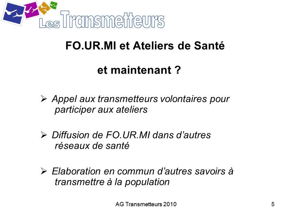 AG Transmetteurs 20105 FO.UR.MI et Ateliers de Santé et maintenant ? Appel aux transmetteurs volontaires pour participer aux ateliers Diffusion de FO.