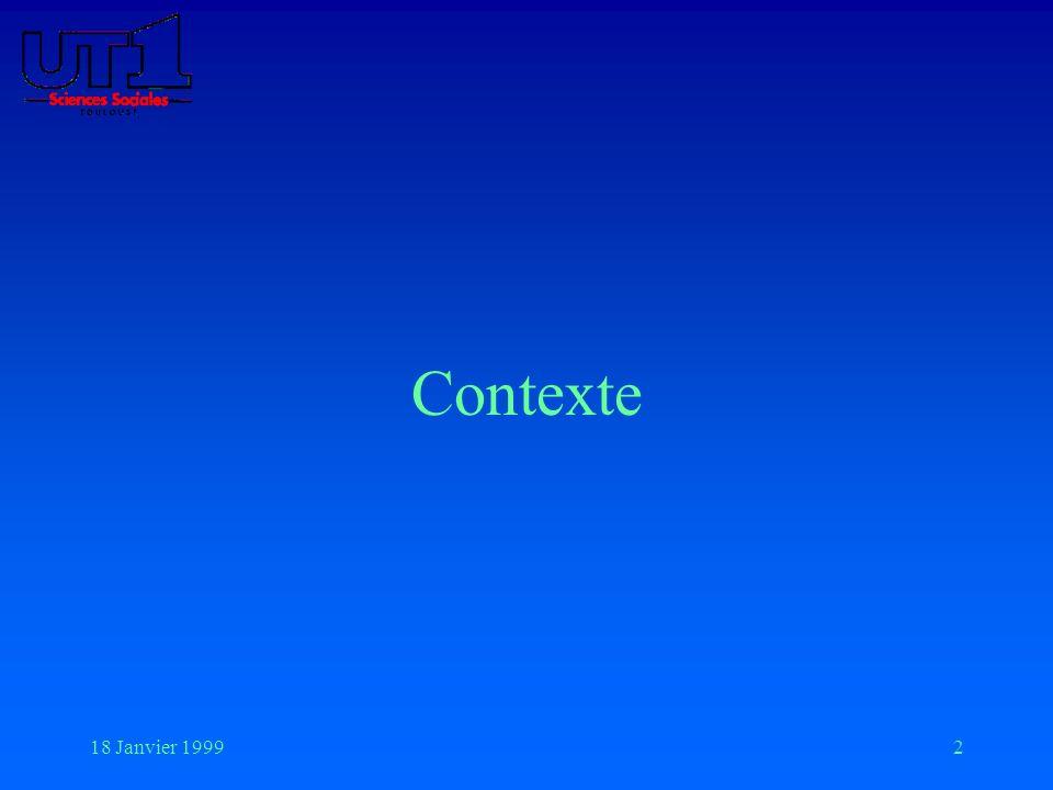18 Janvier 19992 Contexte