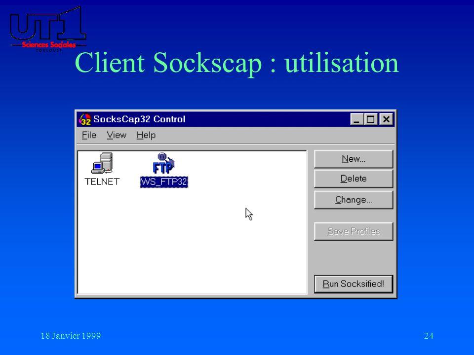 18 Janvier 199924 Client Sockscap : utilisation