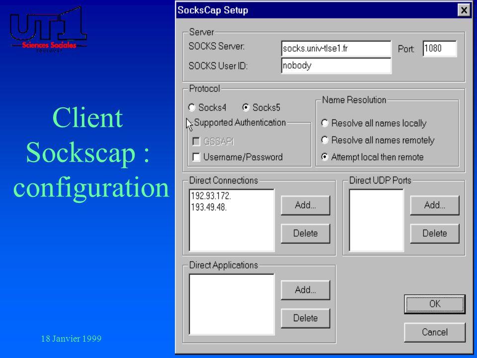 18 Janvier 199926 Client Sockscap : configuration