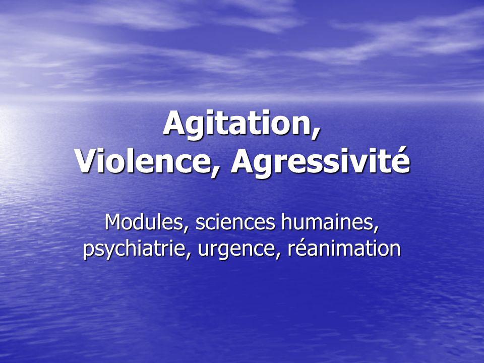 Agitation, Violence, Agressivité Modules, sciences humaines, psychiatrie, urgence, réanimation