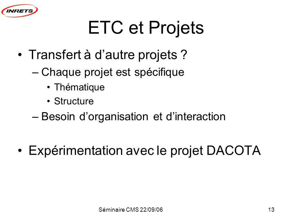 Séminaire CMS 22/09/0613 ETC et Projets Transfert à dautre projets .