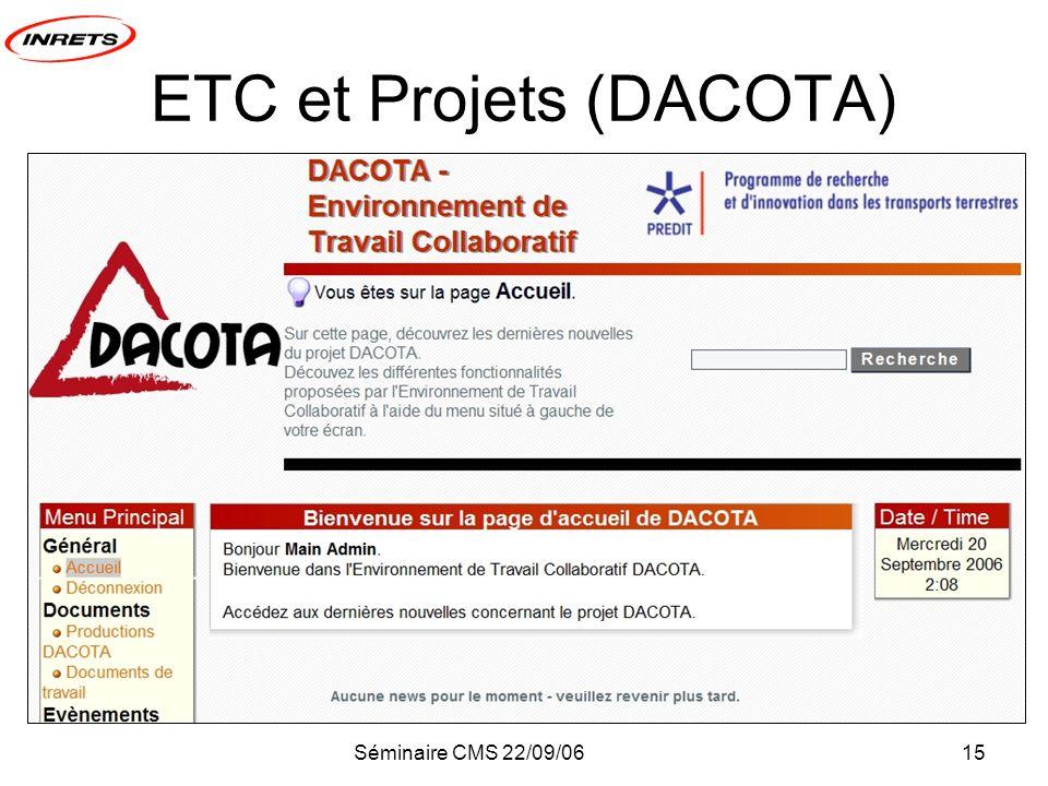 Séminaire CMS 22/09/0615 ETC et Projets (DACOTA)
