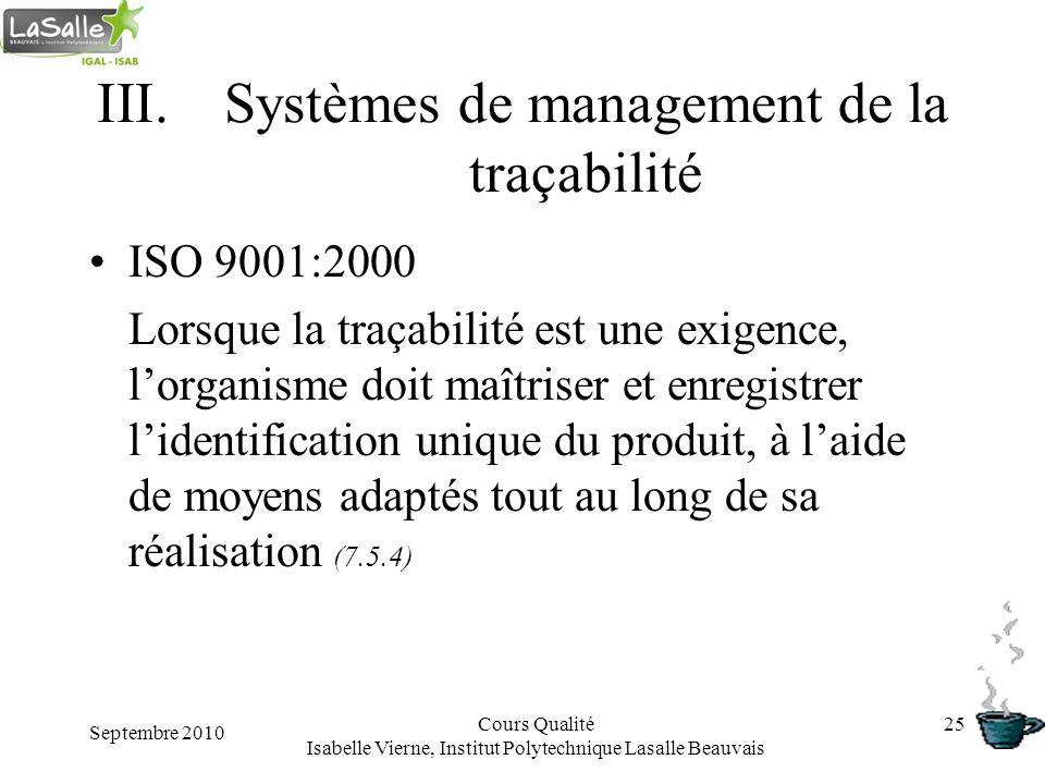 Septembre 2010 Cours Qualité Isabelle Vierne, Institut Polytechnique Lasalle Beauvais 25 III.Systèmes de management de la traçabilité ISO 9001:2000 Lo