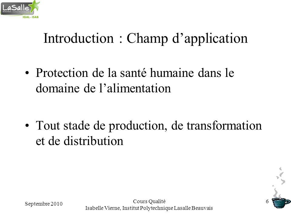 Septembre 2010 Cours Qualité Isabelle Vierne, Institut Polytechnique Lasalle Beauvais 7 I.Historique Crises alimentaires des années 90 en Europe: ex.