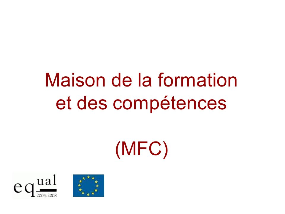 Maison de la formation et des compétences (MFC)