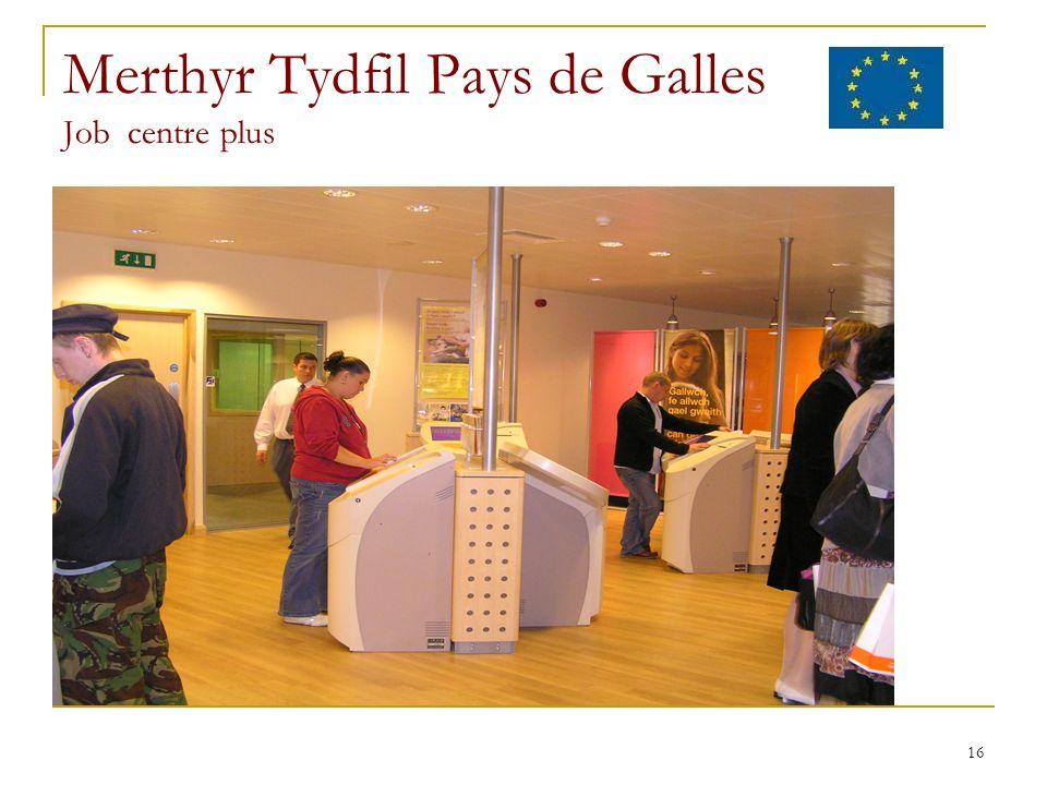 16 Merthyr Tydfil Pays de Galles Job centre plus