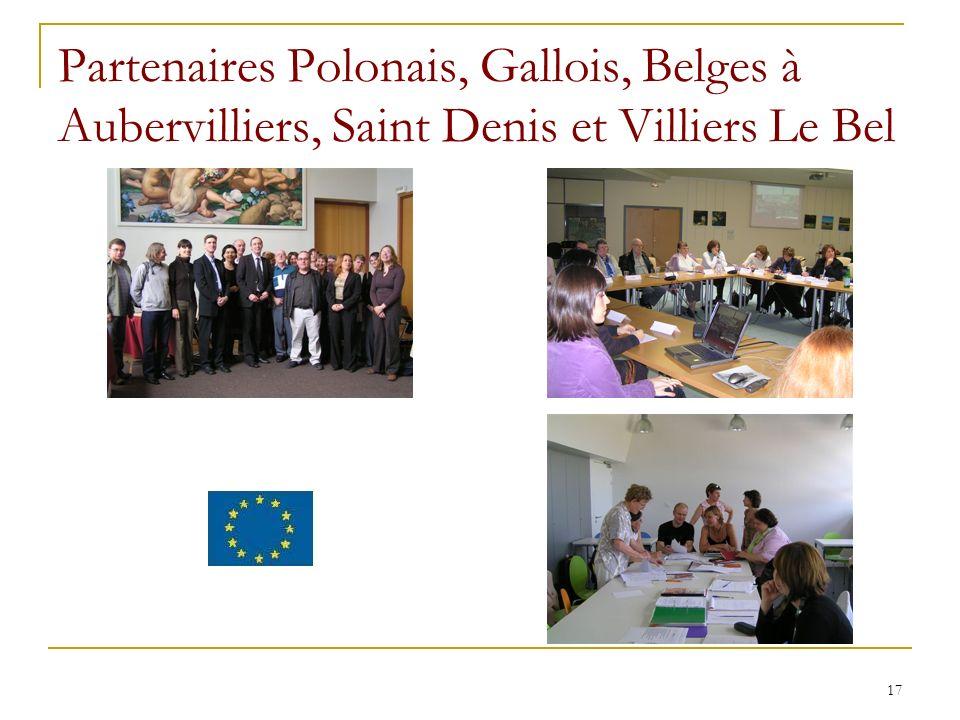 17 Partenaires Polonais, Gallois, Belges à Aubervilliers, Saint Denis et Villiers Le Bel