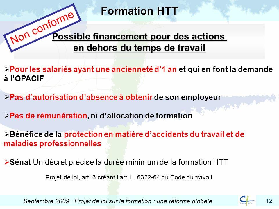 12 Septembre 2009 : Projet de loi sur la formation : une réforme globale Possible financement pour des actions en dehors du temps de travail Formation