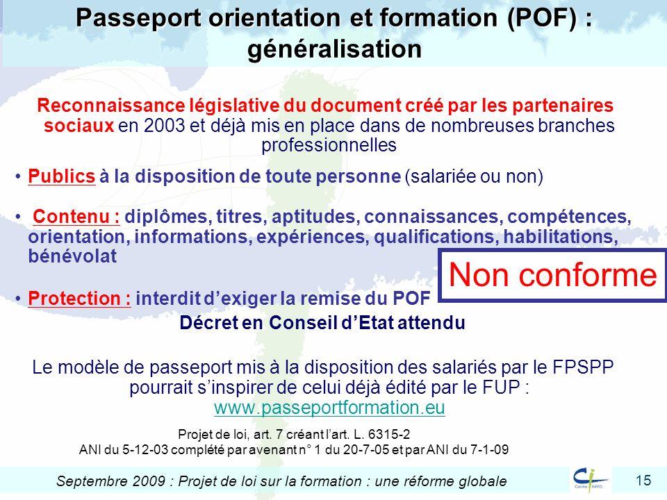 15 Septembre 2009 : Projet de loi sur la formation : une réforme globale Passeport orientation et formation (POF) : généralisation Reconnaissance légi