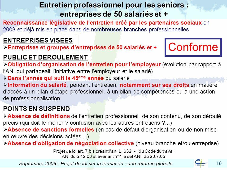 16 Septembre 2009 : Projet de loi sur la formation : une réforme globale Entretien professionnel pour les seniors : entreprises de 50 salariés et + Re