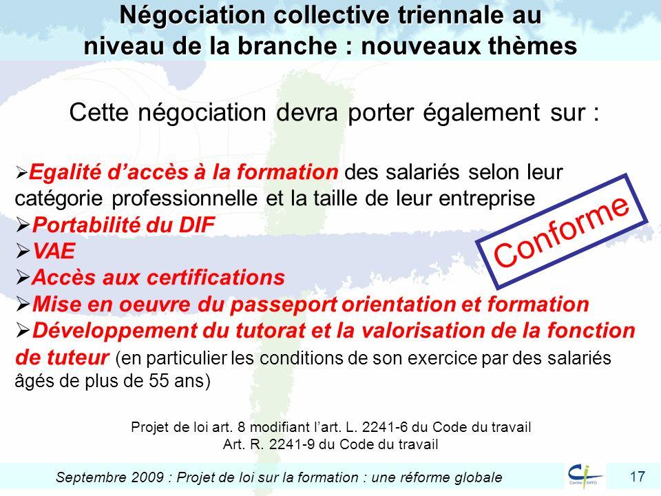17 Septembre 2009 : Projet de loi sur la formation : une réforme globale Négociation collective triennale au niveau de la branche : nouveaux thèmes Pr