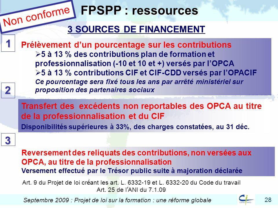 28 Septembre 2009 : Projet de loi sur la formation : une réforme globale Reversement des reliquats des contributions, non versées aux OPCA, au titre d
