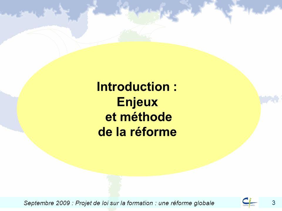3 Septembre 2009 : Projet de loi sur la formation : une réforme globale Introduction : Enjeux et méthode de la réforme