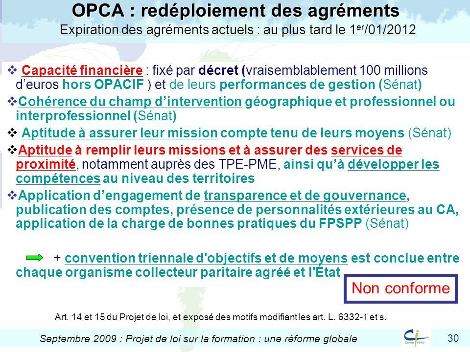 30 Septembre 2009 : Projet de loi sur la formation : une réforme globale OPCA : redéploiement des agréments OPCA : redéploiement des agréments Expirat