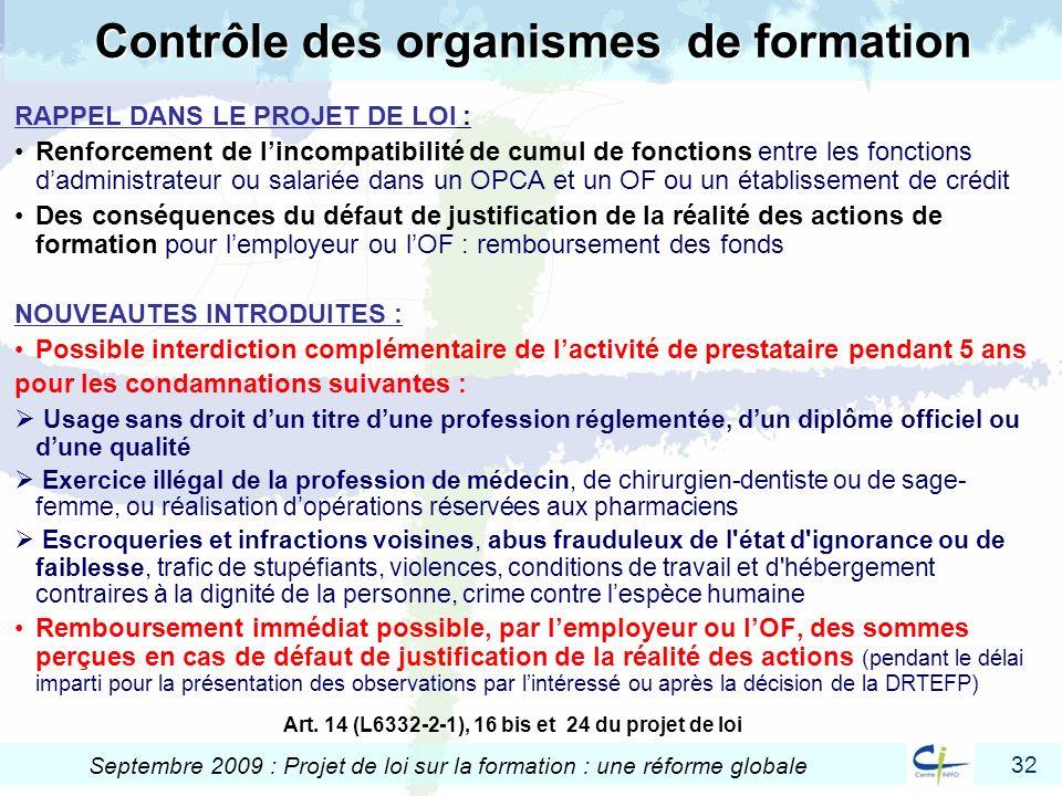 32 Septembre 2009 : Projet de loi sur la formation : une réforme globale RAPPEL DANS LE PROJET DE LOI : Renforcement de lincompatibilité de cumul de f