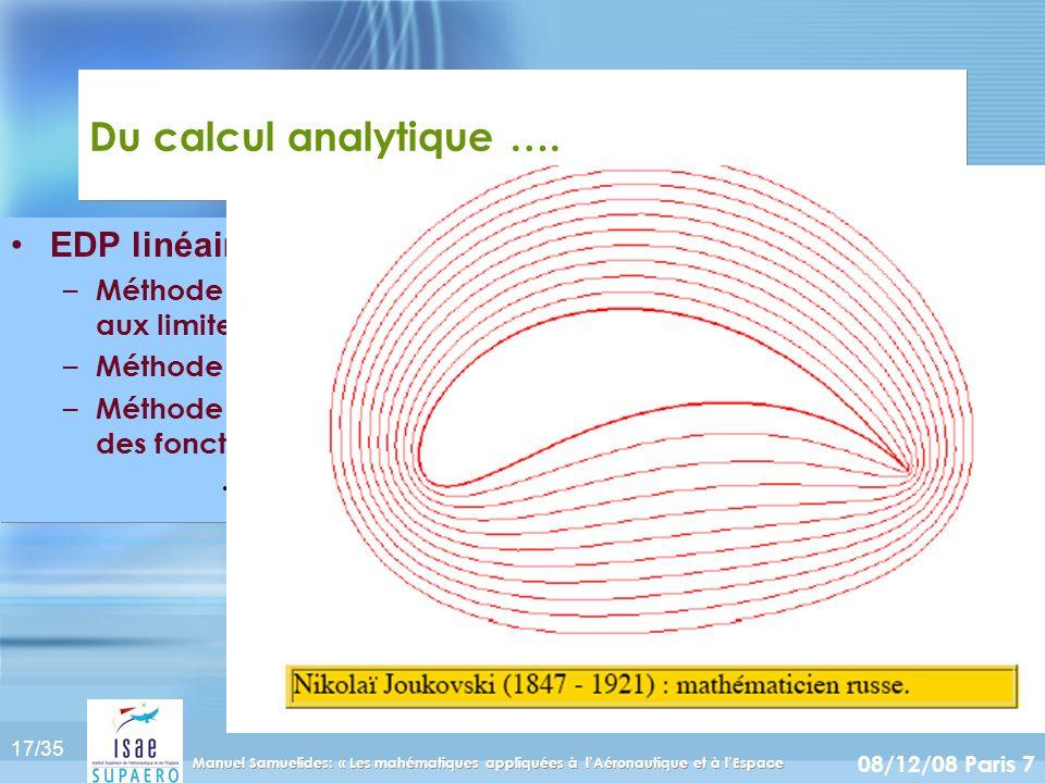 17/35 08/12/08 Paris 7 Manuel Samuelides: « Les mahématiques appliquées à lAéronautique et à lEspace Du calcul analytique …. EDP linéaires – Méthode d