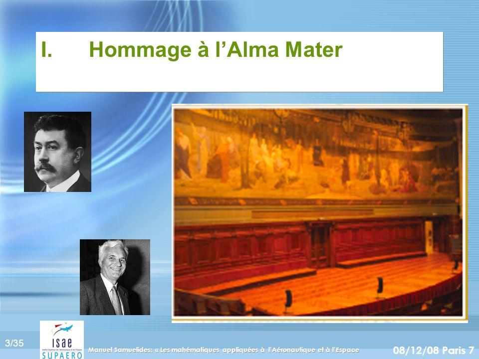 3/35 08/12/08 Paris 7 Manuel Samuelides: « Les mahématiques appliquées à lAéronautique et à lEspace I.Hommage à lAlma Mater