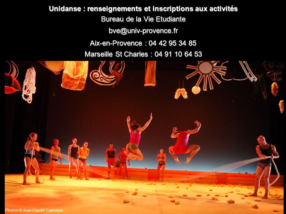 Unidanse : renseignements et inscriptions aux activités Bureau de la Vie Etudiante bve@univ-provence.fr Aix-en-Provence : 04 42 95 34 85 Marseille St