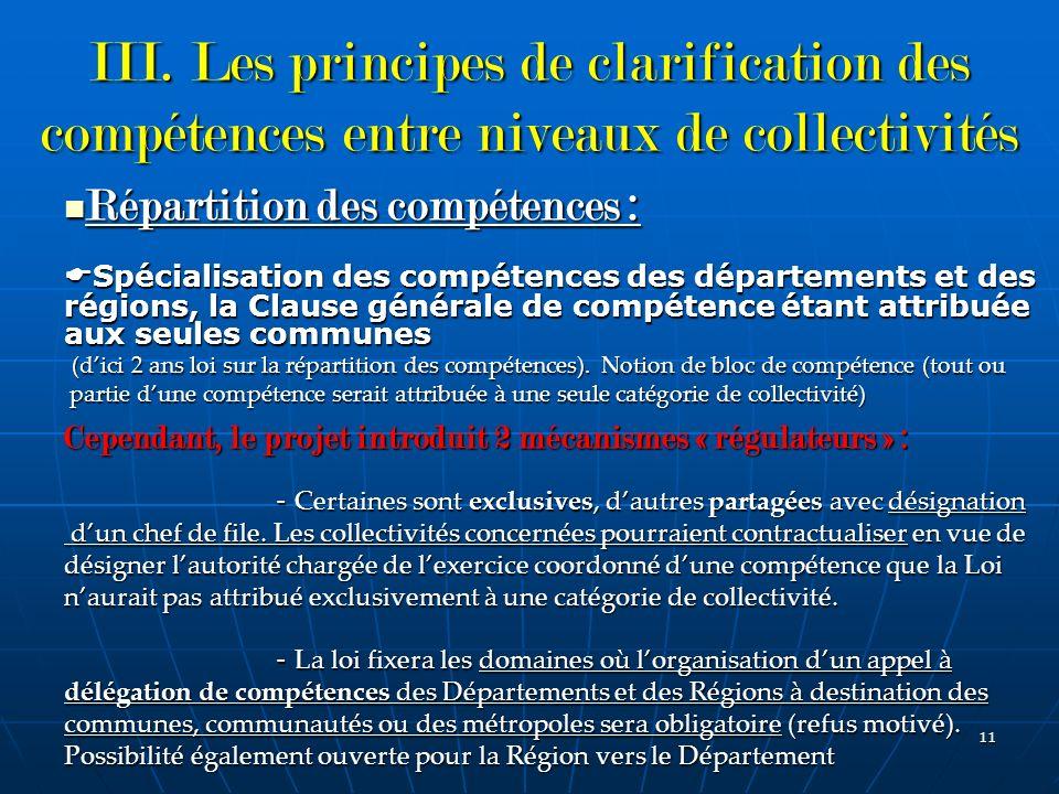 11 III. Les principes de clarification des compétences entre niveaux de collectivités Répartition des compétences : Répartition des compétences : Spéc