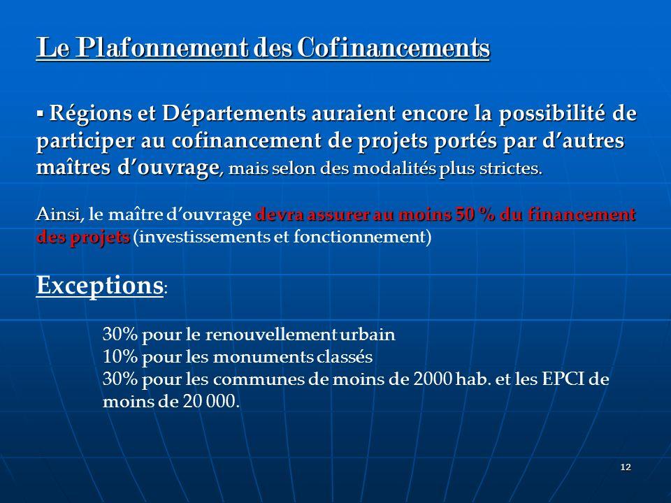 12 Le Plafonnement des Cofinancements Régions et Départements auraient encore la possibilité de participer au cofinancement de projets portés par daut