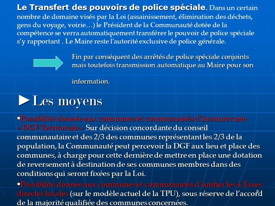 8 Le Transfert des pouvoirs de police spéciale Le Transfert des pouvoirs de police spéciale. Dans un certain nombre de domaine visés par la Loi (assai