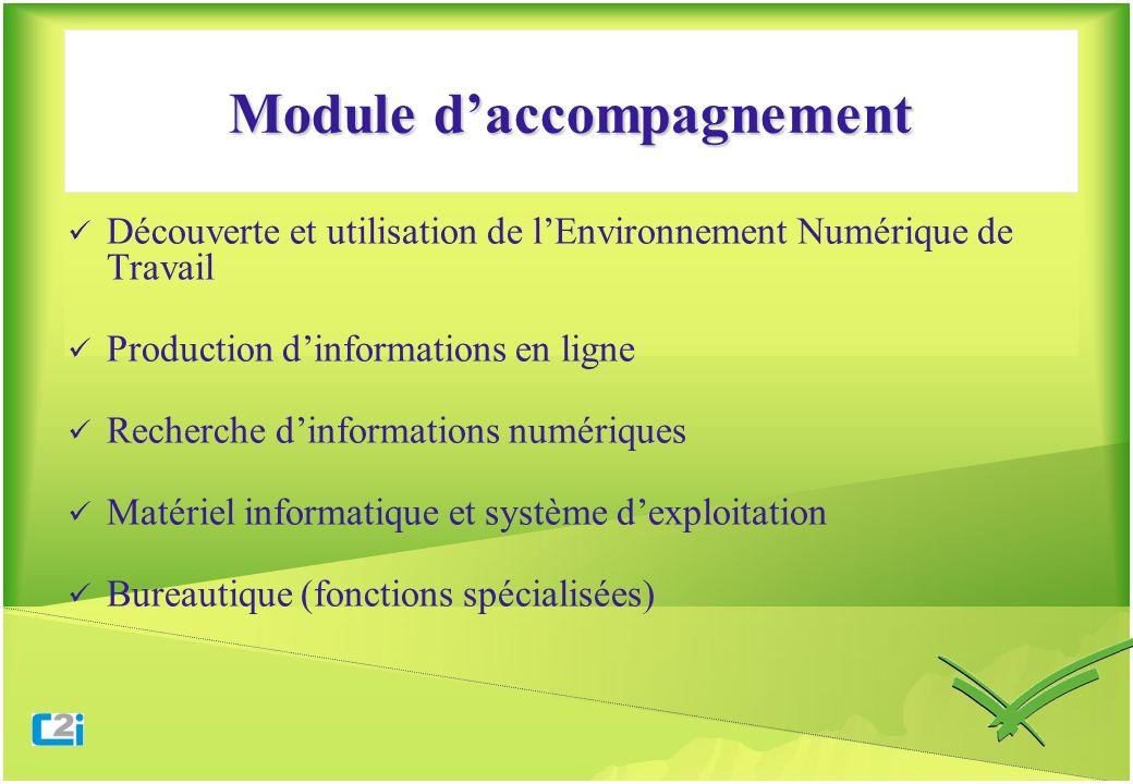 Module daccompagnement Découverte et utilisation de lEnvironnement Numérique de Travail Production dinformations en ligne Recherche dinformations numé