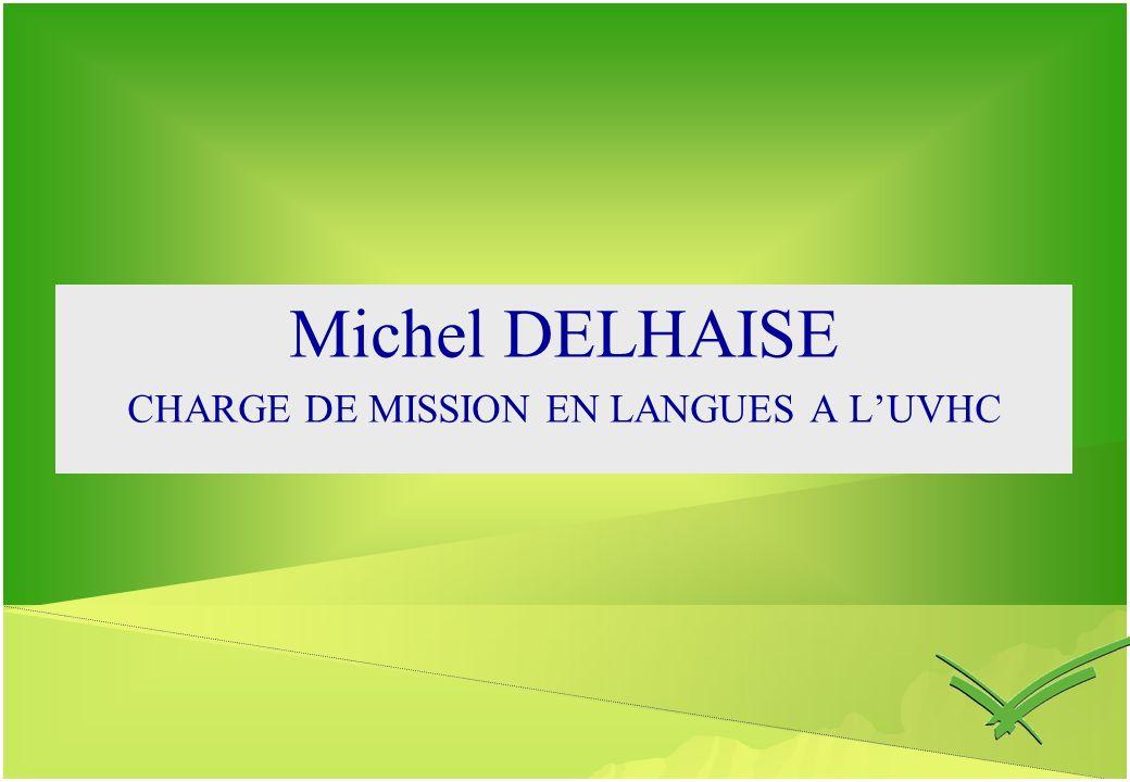 Michel DELHAISE CHARGE DE MISSION EN LANGUES A LUVHC