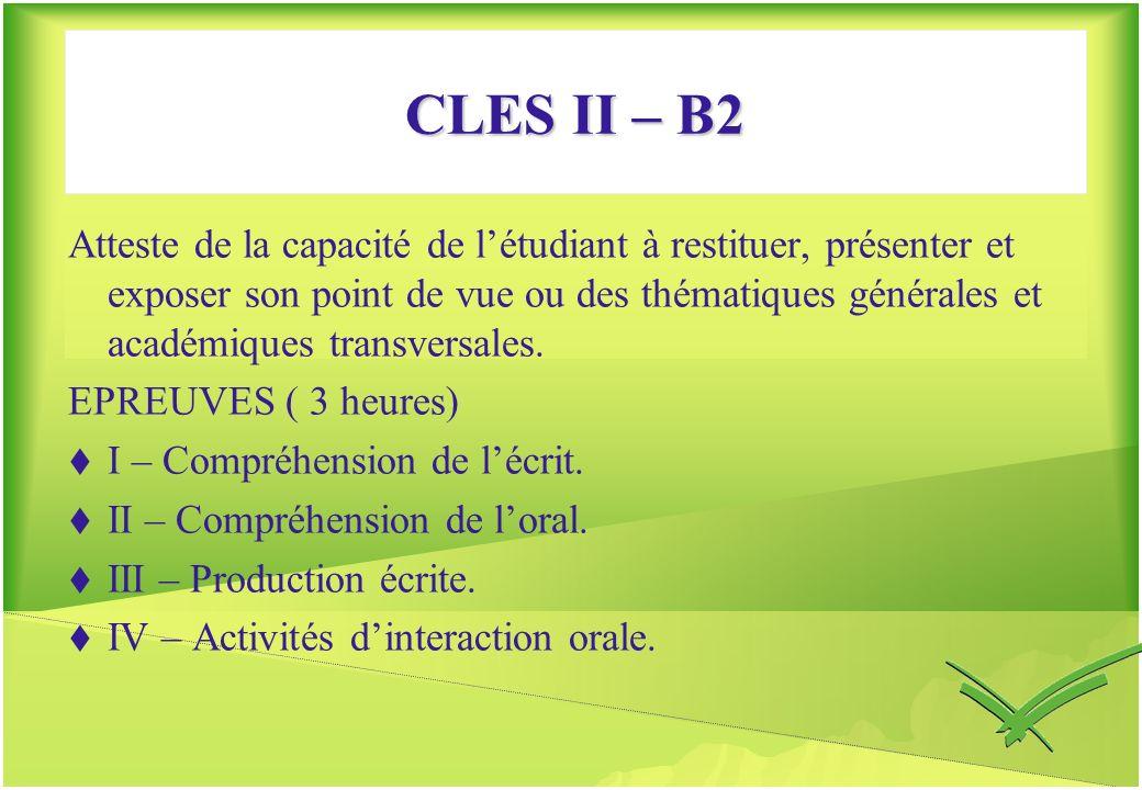 CLES II – B2 Atteste de la capacité de létudiant à restituer, présenter et exposer son point de vue ou des thématiques générales et académiques transv